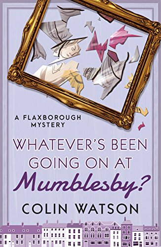 Whatever's Been Going On at Mumblesby?