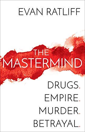 Mastermind. Drugs. Empire. Murder. Betrayal.