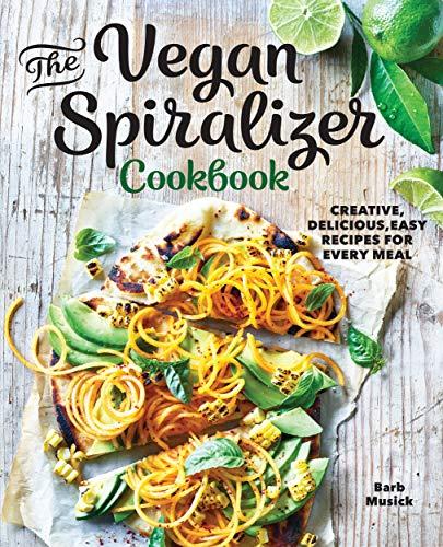 Vegan Spiralizer Cookbook