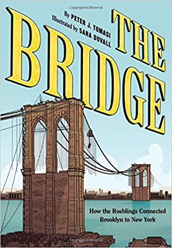 The Bridge How the Roeblings Connected Brooklyn to New York