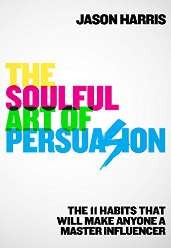 Soulful Art of Persuasion